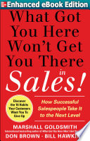 What Got You Here Won T Get You There In Sales Enhanced Ebook
