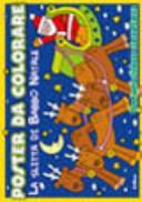 Evviva Babbo Natale-La slitta di Babbo Natale. Poster da colorare. Con adesivi
