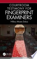 Courtroom Testimony for Fingerprint Examiners