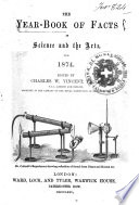 The Year book of Facts in Science and the Arts for 1874