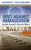 Spies Against Armageddon -- Inside Israel's Secret Wars
