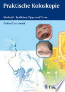 Praktische Koloskopie  : Methodik, Leitlinien, Tipps und Tricks