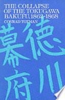 The Collapse of the Tokugawa Bakufu
