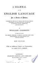A grammar of the English language  in a series of letters  With an additional chapter by J P Cobbett