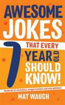 Awesome Jokes That Every 7 Year Old Should Know