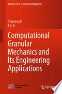 Computational Granular Mechanics and Its Engineering Applications
