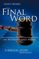 God's Word the Final Word on Worship and Music