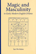 Magic and Masculinity in Early Modern English Drama