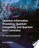 Quantum Information Processing  Quantum Computing  and Quantum Error Correction