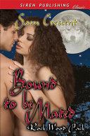 Bound to Be Mated [Rock Wood Pack] [Pdf/ePub] eBook