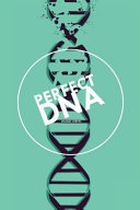 Perfect DNA