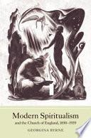 Modern Spiritualism And The Church Of England 1850 1939