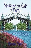 Bridging the Gap of Faith