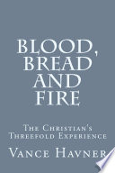 Blood  Bread and Fire