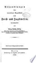 Abhandlungen über interessante gegenstände beim forst- und jagdwesen