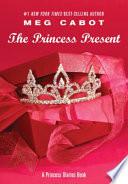 The Princess Present  A Princess Diaries Book Book PDF