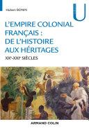 L'empire colonial français : de l'histoire aux héritages - XXe-XXIe siècles