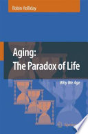 Aging The Paradox Of Life Book