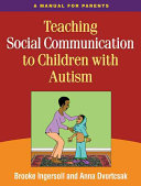 Teaching Social Communication to Children with Autism