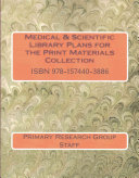 Medical   Scientific Library Plans for the Print Materials Collection Book