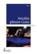 Anubis pleure Gaïa
