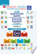 Oswaal ICSE Question Bank Chapterwise & Topicwise Solved Papers, Physics, Class 10 (Reduced Syllabus) (For 2021 Exam)