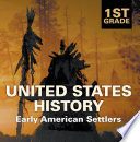 1st Grade United States History  Early American Settlers