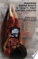 Imagining Human Rights in Twenty-First Century Theater  : Global Perspectives