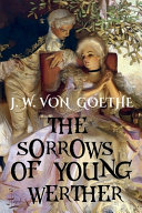 Pdf Johann Wolfgang Von Goethe - the SORROWS of YOUNG WERTHER (Illustrated Edition)