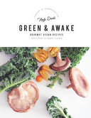 Green and Awake  Gourmet Vegan Recipes