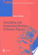 Simulating and Generating Motions of Human Figures
