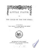 Little Faith  or  The child of the toy stall  by the author of  Was I right    Book