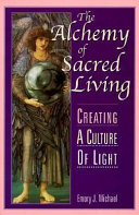 The Alchemy of Sacred Living