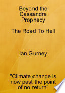Beyond the Cassandra Prophecy - The Road to Hell