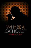 Why Be a Catholic