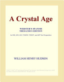 A Crystal Age (Webster's Spanish Thesaurus Edition)