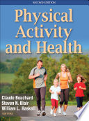 """Physical Activity and Health"" by Claude Bouchard, Steven N. Blair, William L. Haskell"