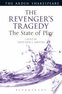 The Revenger S Tragedy The State Of Play