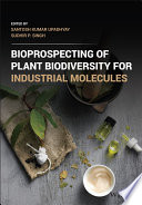 Bioprospecting of Plant Biodiversity for Industrial Molecules Book