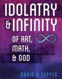 Idolatry and Infinity