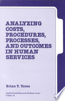 Analyzing Costs Procedures Processes And Outcomes In Human Services Book PDF