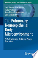 The Pulmonary Neuroepithelial Body Microenvironment