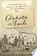 Dakota in exile : the untold stories of captives in the aftermath of the U.S.-Dakota war