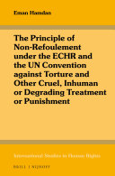 The Principle of Non-Refoulement under the ECHR and the UN Convention against Torture and Other Cruel, Inhuman or Degrading Treatment or Punishment