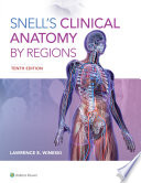 """Snell's Clinical Anatomy by Regions"" by Lawrence E. Wineski"