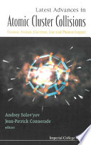Latest Advances in Atomic Cluster Collisions Book