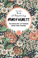 The Little Book Of Practicing Mindfulness Book PDF