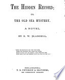 The Hidden Record  Or  The Old Sea Mystery Book