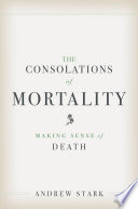 The Consolations of Mortality