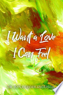 I Want a Love I Can Feel